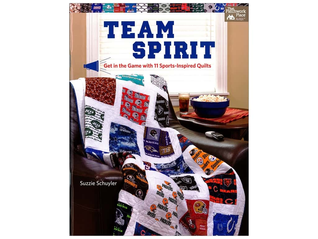 Team Spirit: Get in the Game with 11 Sports-Inspired Quilts Book by Suzzane K. Schuyler