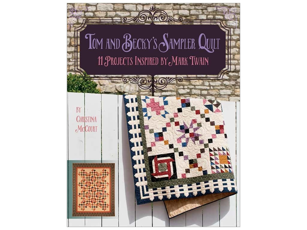 Tom and Becky's Sampler Quilt: 11 Projects Inspired by Mark Twain Book by Christina McCourt