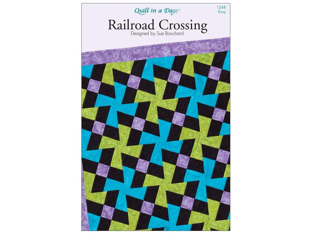 Quilt In A Day Patterns Railroad Crossing Pattern