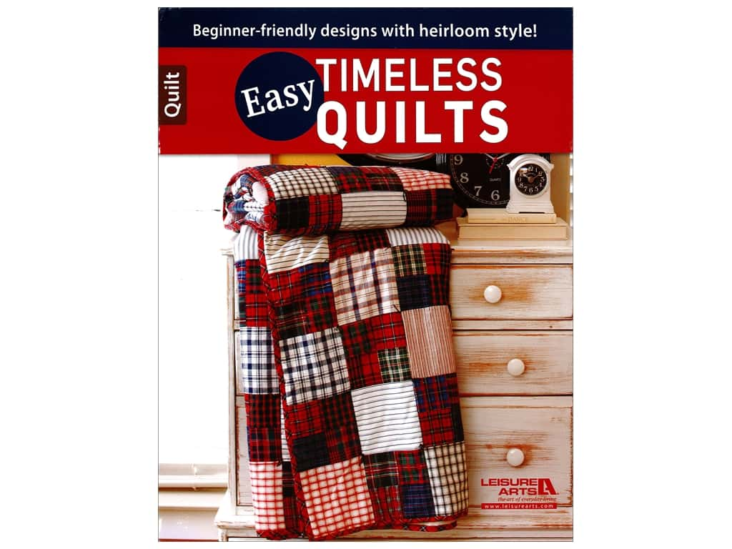 Easy Timeless Quilts Book by Leisure Arts