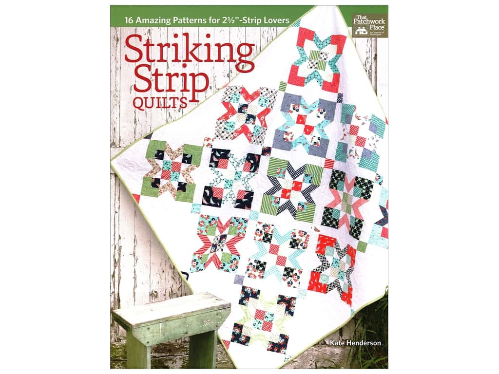 That Patchwork Place Striking Strip Quilts Book