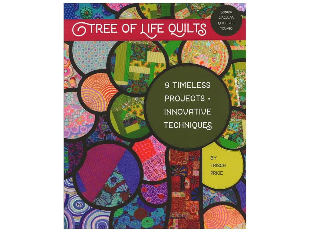 Tree of Life Quilts: 9 Timeless Projects - Innovative Techniques Book by Trisch Price