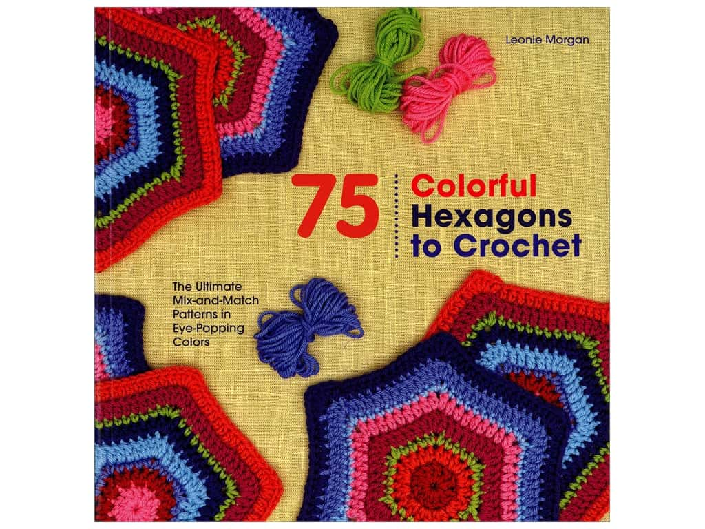 St Martin's Griffin 75 Colorful Hexagons To Crochet Book