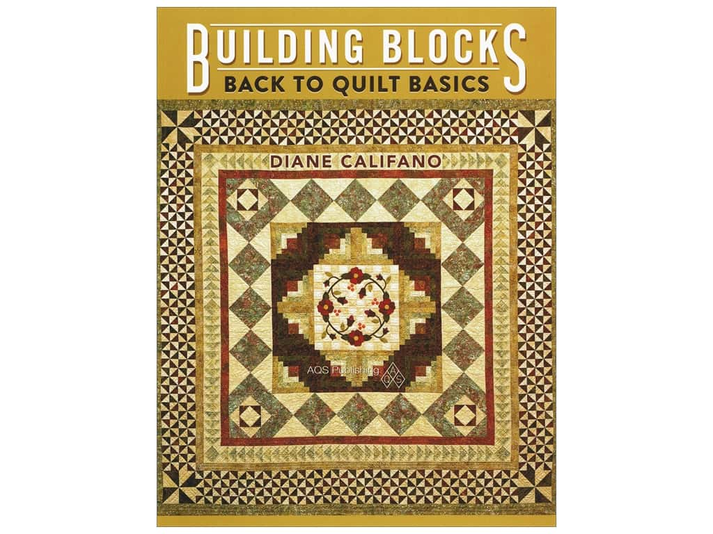 Building Blocks - Back to Quilt Basics Book by Diane Califano
