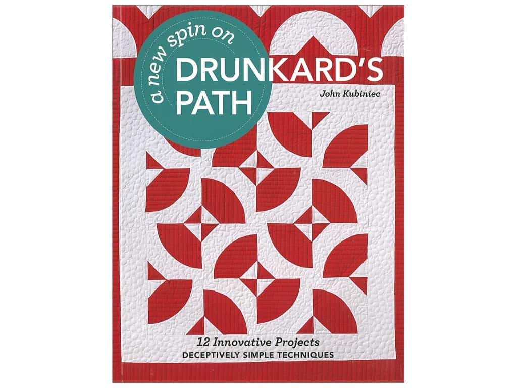 A New Spin on Drunkard's Path: 12 Innovative Projects - Deceptively Simple Techniques Book by John Kubiniec