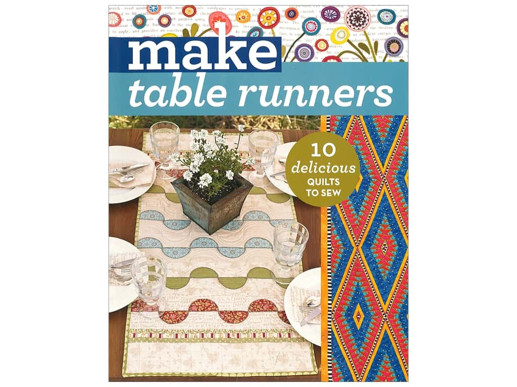 Make Table Runners: 10 Delicious Quilts to Sew Book by C&T Publishing