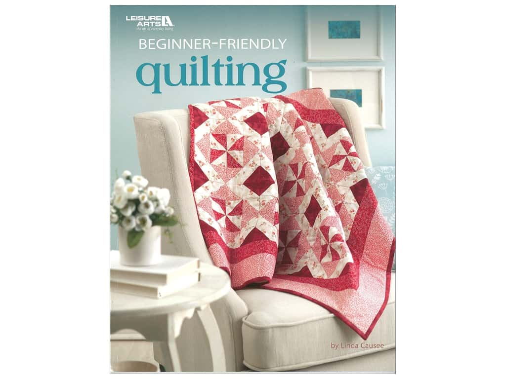 Beginner Friendly Quilting Book by Linda Causee