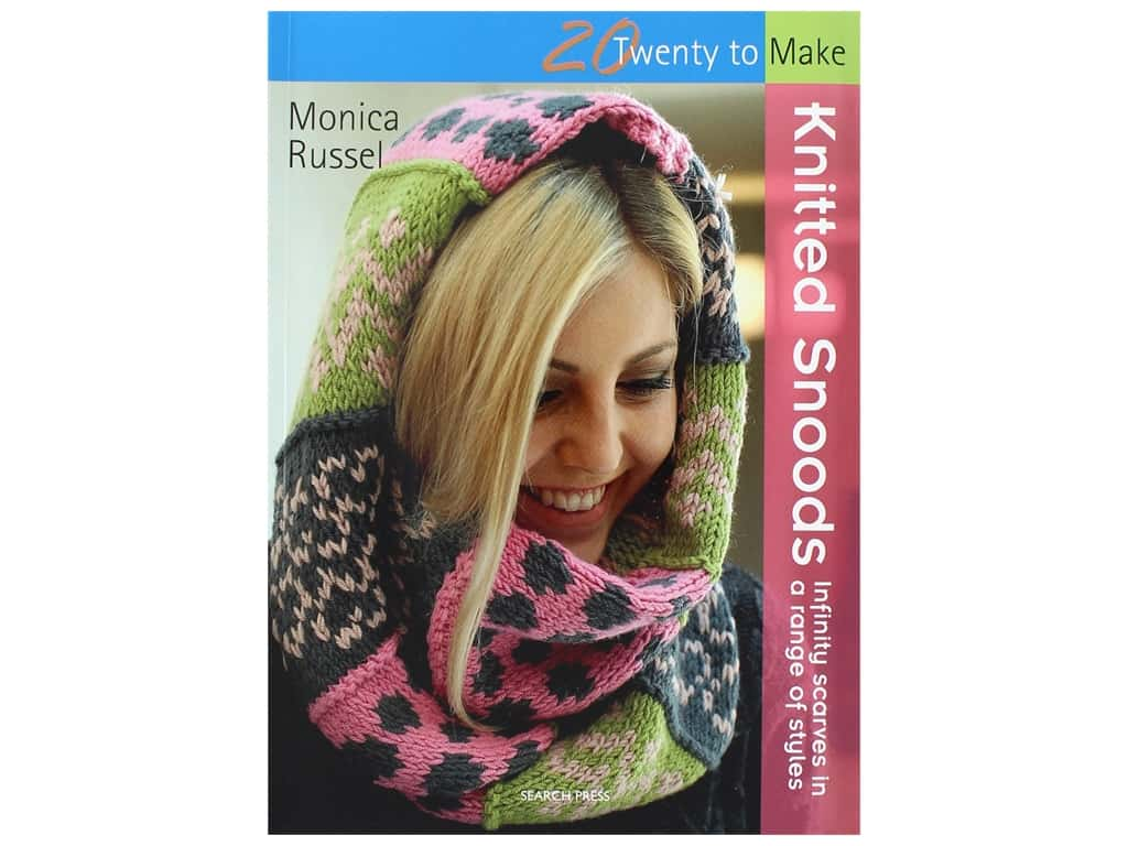 Twenty To Make Knitted Snoods: Infinity Scarves in a Range of Styles Book by Monica Russel