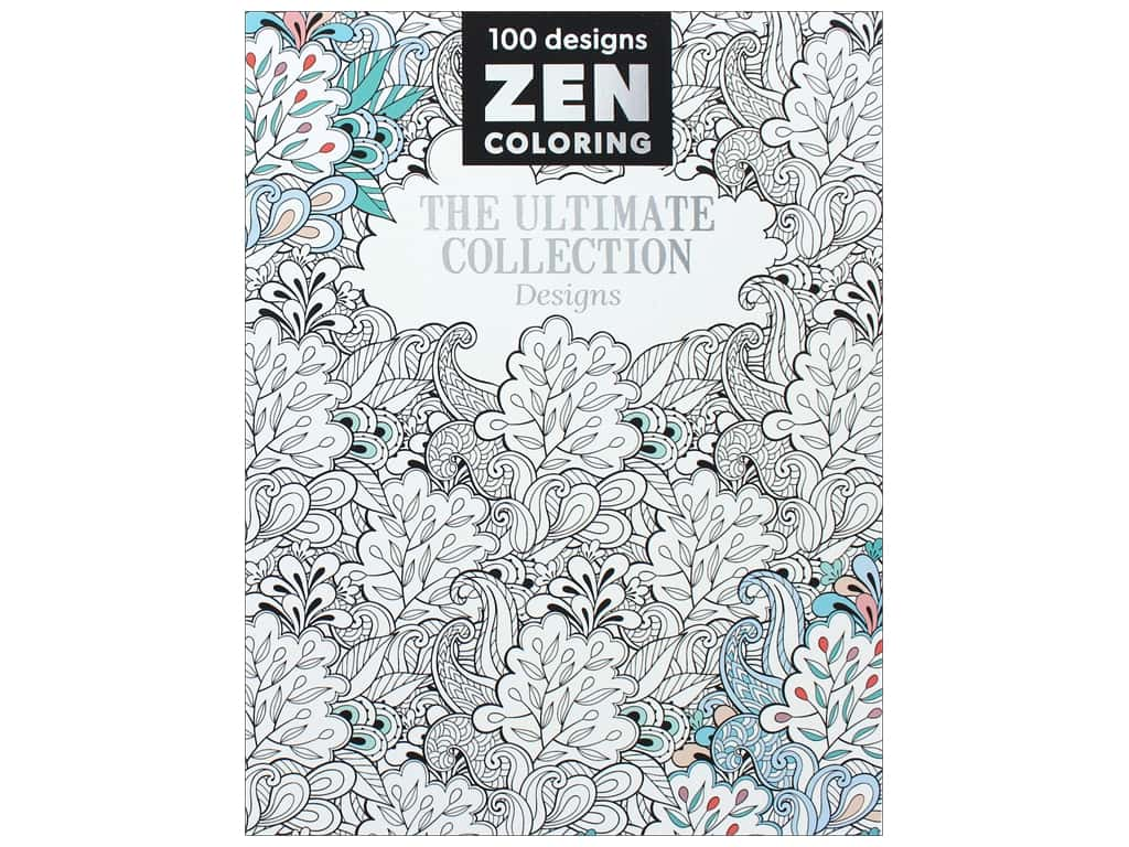 Zen Coloring The Ultimate Collection Designs Book