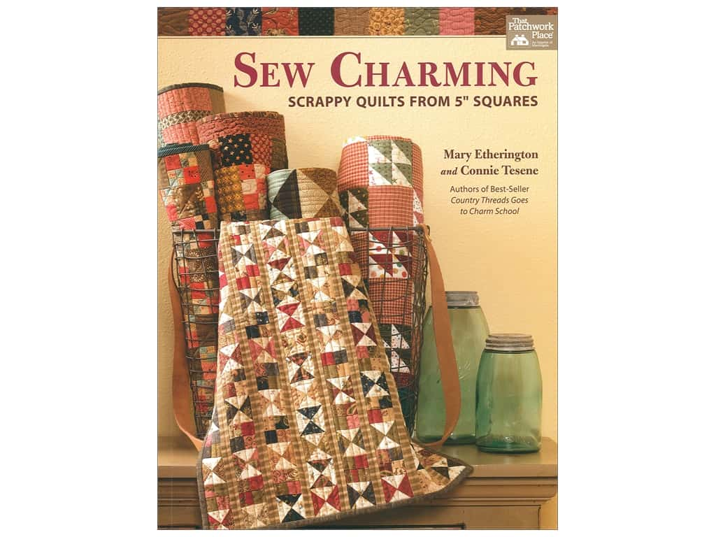 Sew Charming: Scrappy Quilts from 5 in. Squares Book by Mary Etherington and Connie Tesene