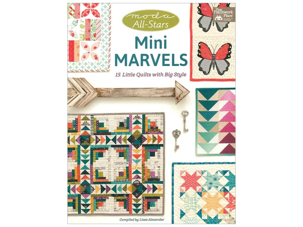 Moda All-Stars - Mini Marvels: 15 Little Quilts with Big Style Book by Lissa Alexander