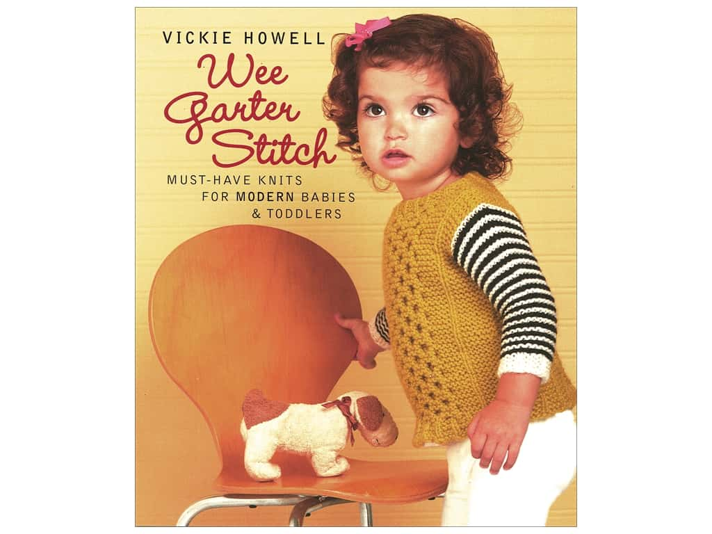 Wee Garter Stitch: Must-Have Knits for Modern Babies & Toddlers Book by Vickie Howell