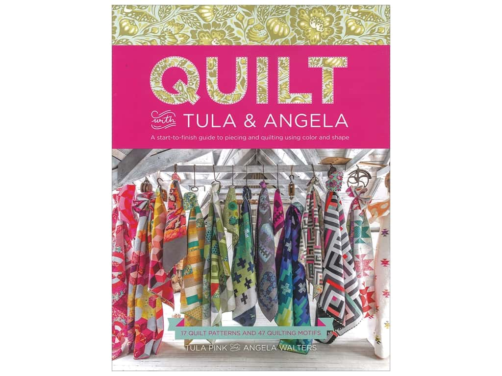 Fons & Porter's Quilt With Tula & Angela Book