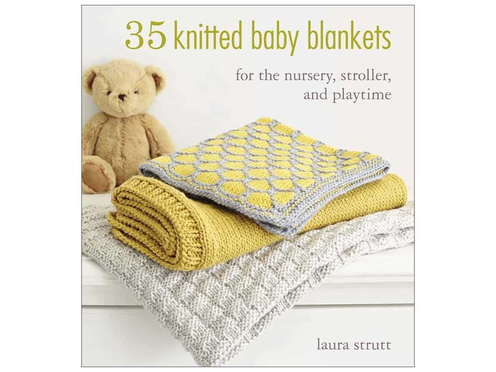 35 Knitted Baby Blankets Book by Laura Strutt