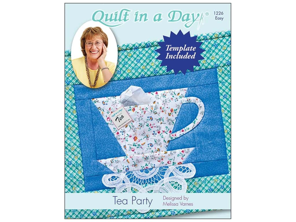 Quilt In A Day Tea Party Pattern