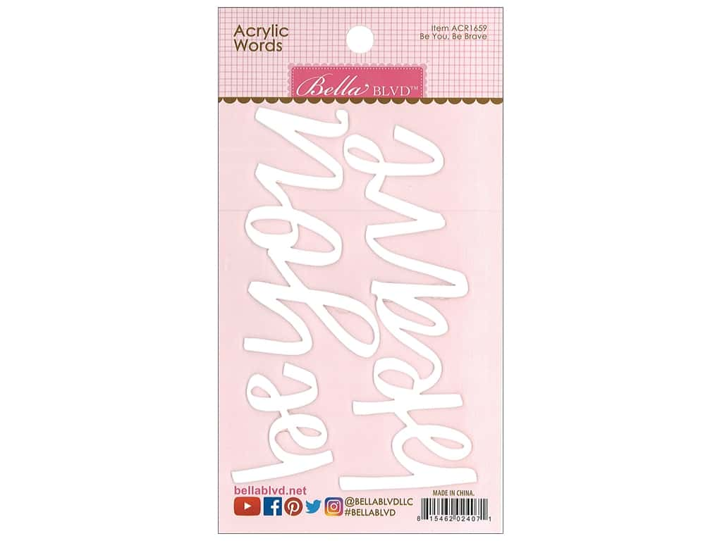 Bella Blvd Embellishment Acrylic Words Be You & Be Brave White