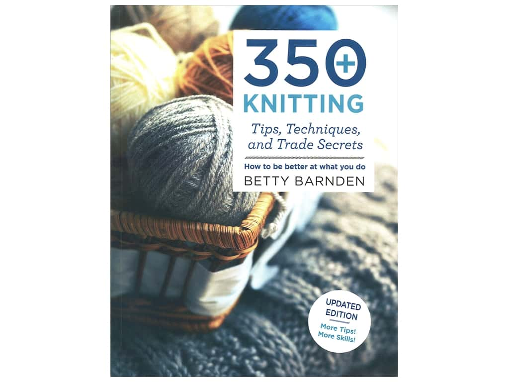 St Martin's Griffin 350+ Knitting Tips, Techniques and Trade Secrets Book