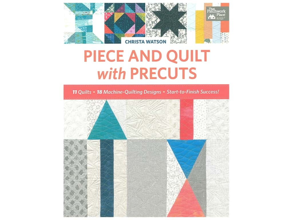 That Patchwork Place Piece and Quilt with Precuts Book