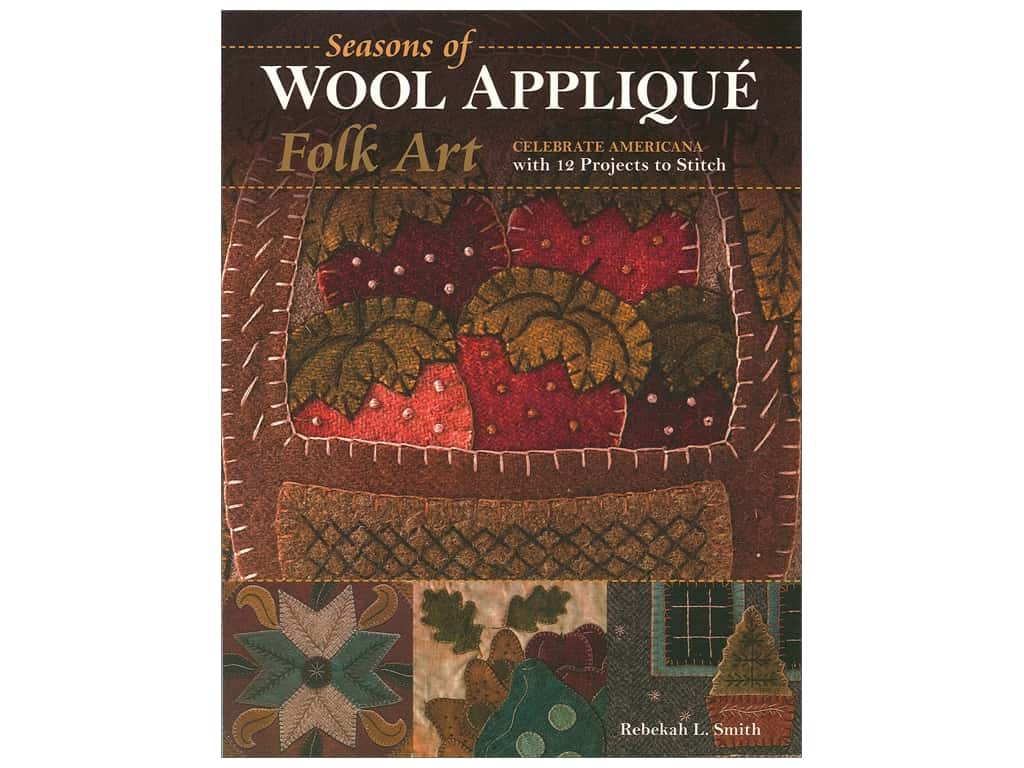 C&T Publishing Seasons of Wool Applique Folk Art Book