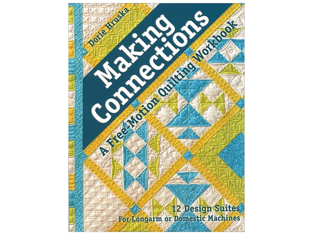 C&T Publishing Making Connections Free Motion Quilting Workbook