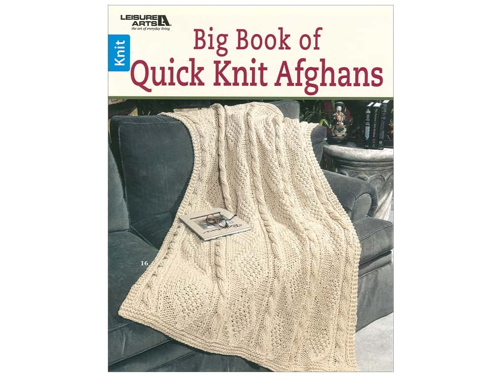 Leisure Arts Big Book Of Quick Knit Afghans Book