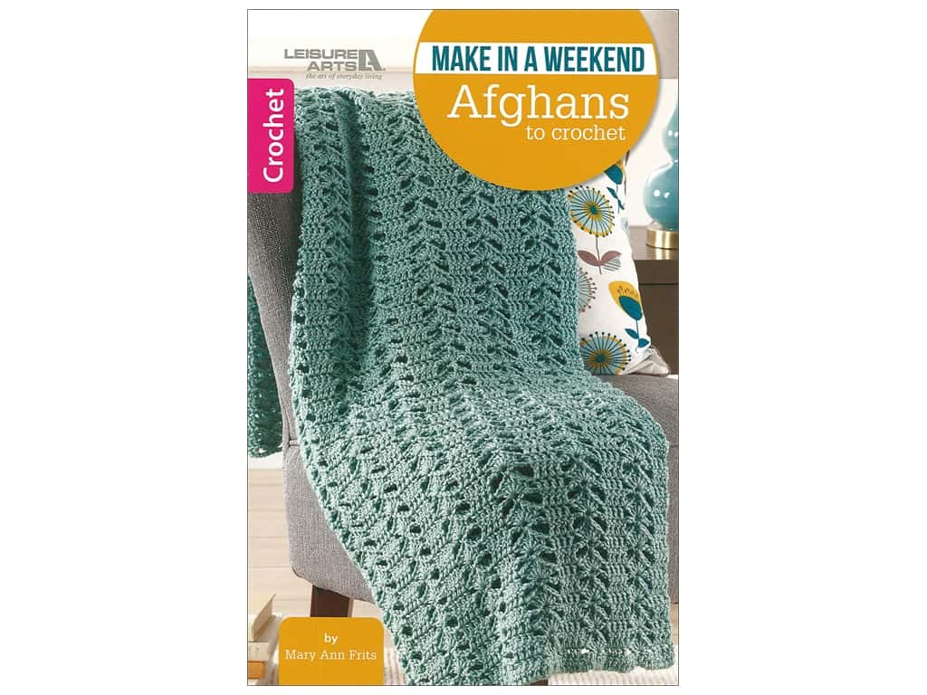 Make in a Weekend Afghans to Crochet Book