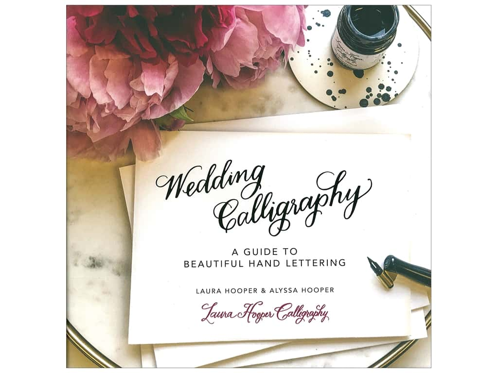 Wedding Calligraphy: A Guide to Beautiful Hand Lettering Book