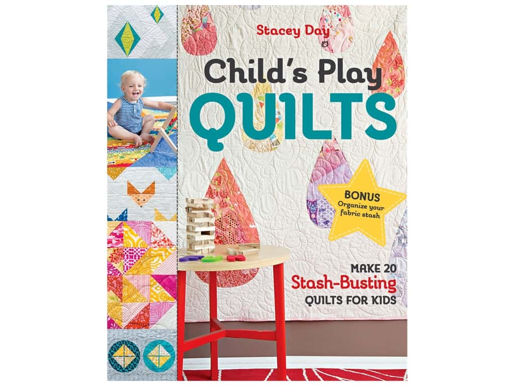 Stash By C&T Child's Play Quilts Book