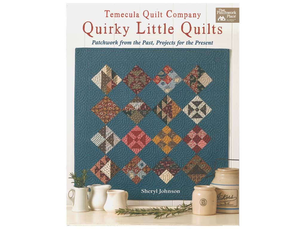That Patchwork Place Quirky Little Quilts Book