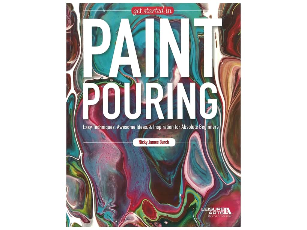 Leisure Arts Get Started In Paint Pouring Book