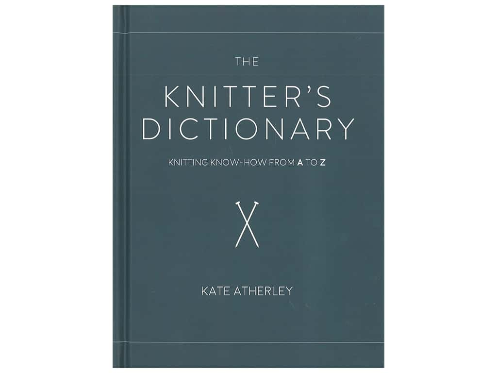 Interweave Press The Knitter's Dictionary Book