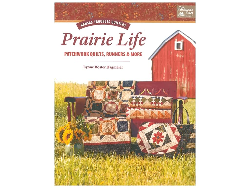 That Patchwork Place Kansas Troubles Quilters Prairie Life Book