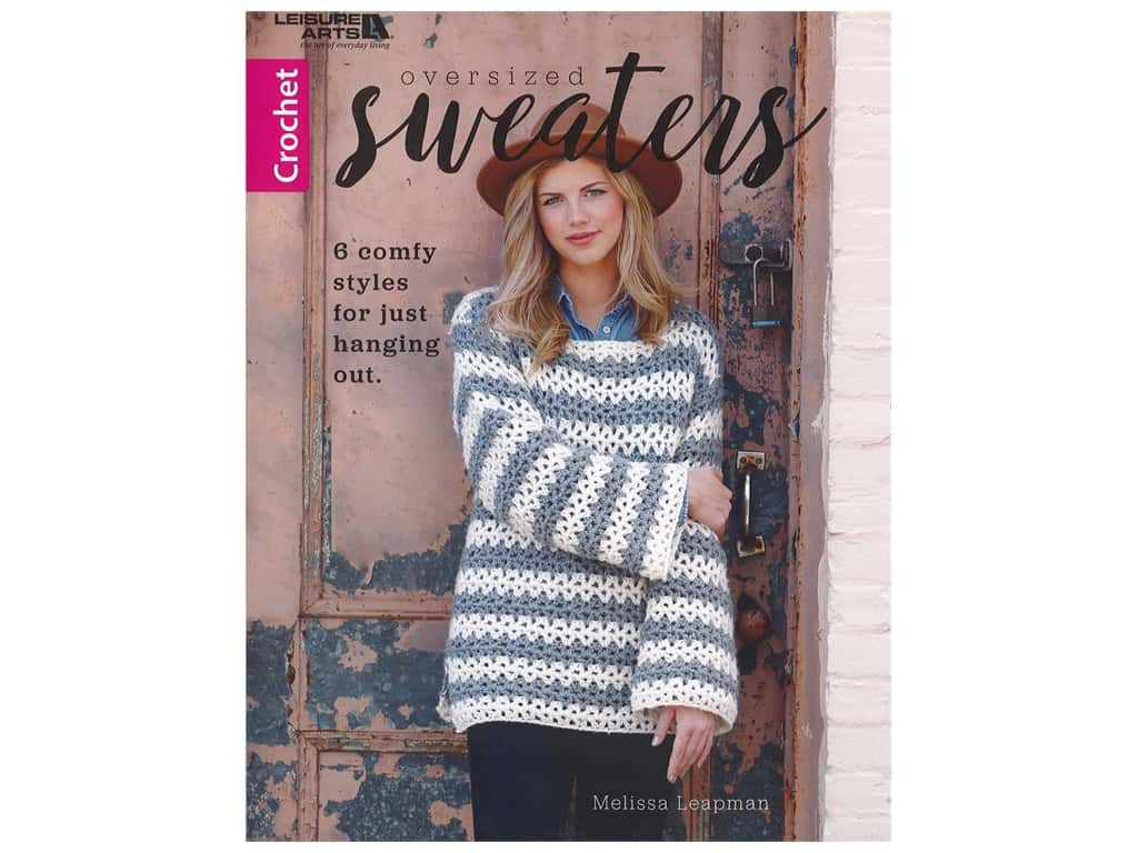 Leisure Arts Oversized Sweaters Crochet Book