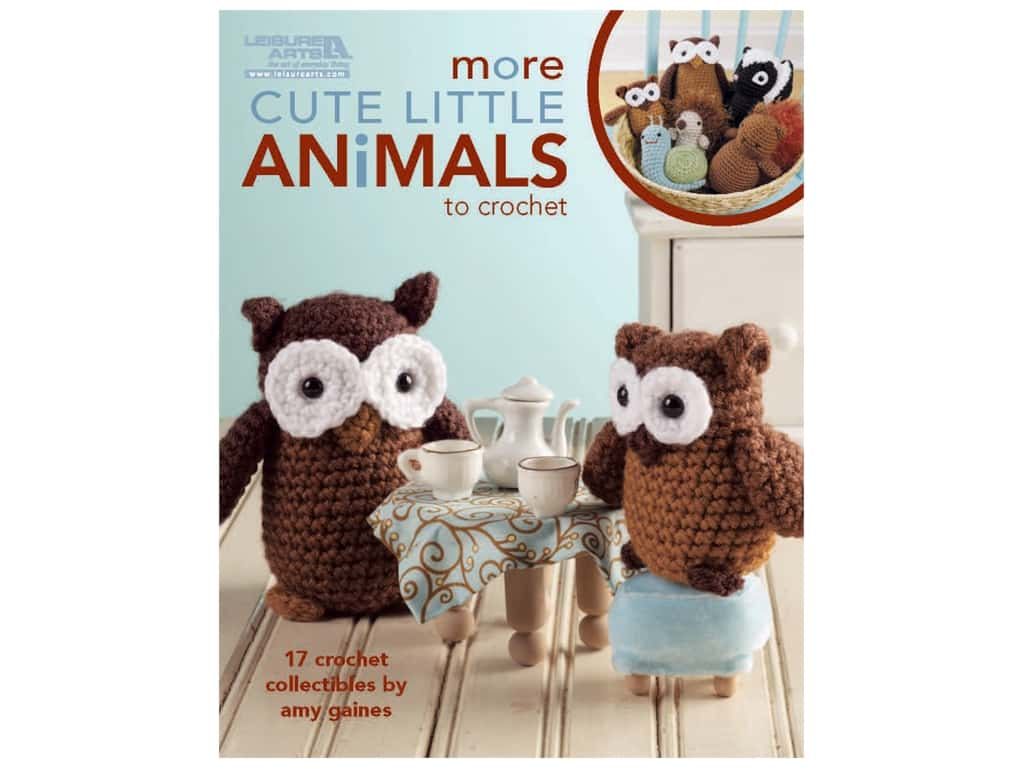 Leisure Arts More Cute Little Animals To Crochet Book