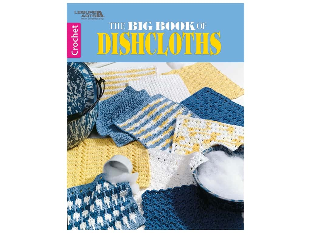 Leisure Arts The Big Book of Dishcloths Book