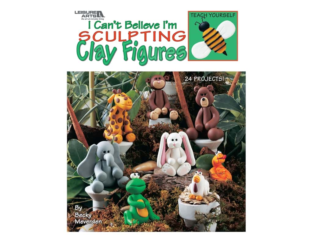 Leisure Arts I Can't Believe I'm Sculpting Clay Figures Book