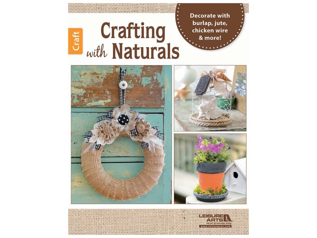 Leisure Arts Crafting With Naturals Book