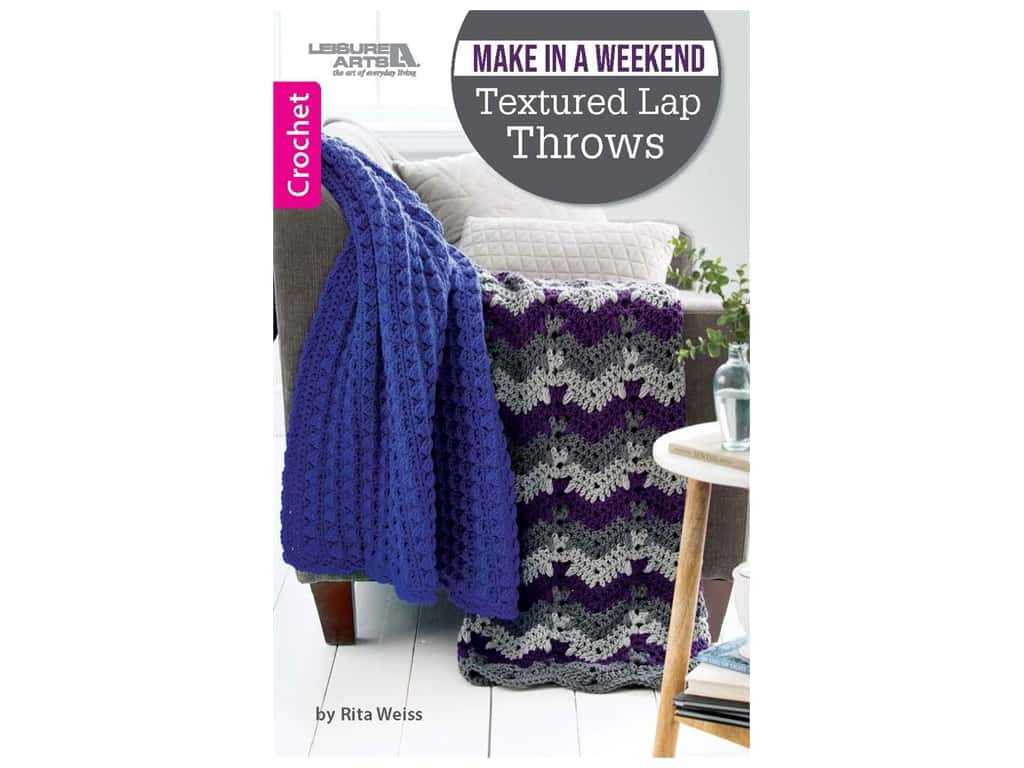 Leisure Arts Make in a Weekend Textured Lap Throws Book