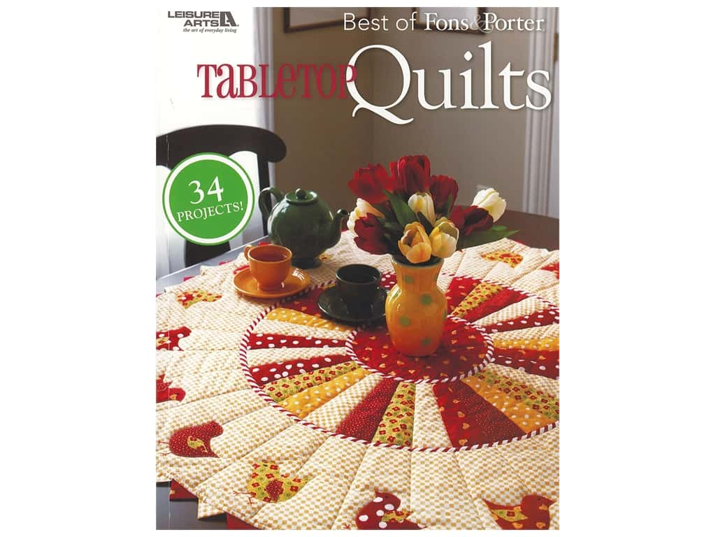 Leisure Arts Best Of Fons & Porter Table Top Quilts Book