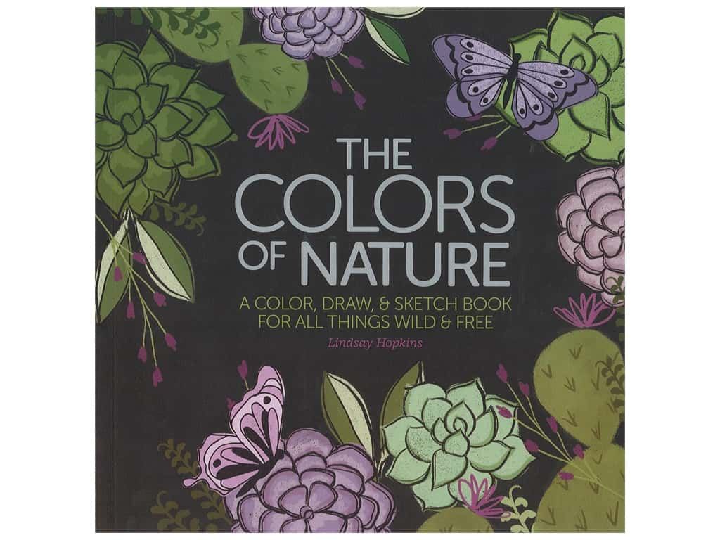 The Colors of Nature: A Color, Draw & Sketch Book