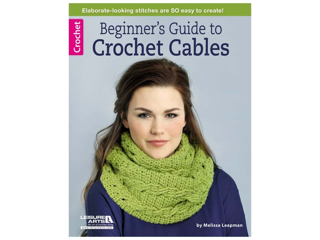 Leisure Arts Beginner's Guide To Crochet Cables Book