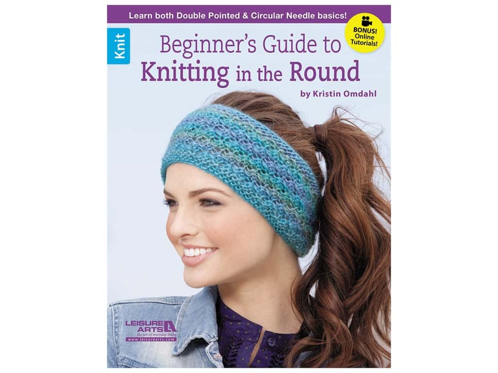 Leisure Arts Beginner's Guide To Knitting In The Round Book