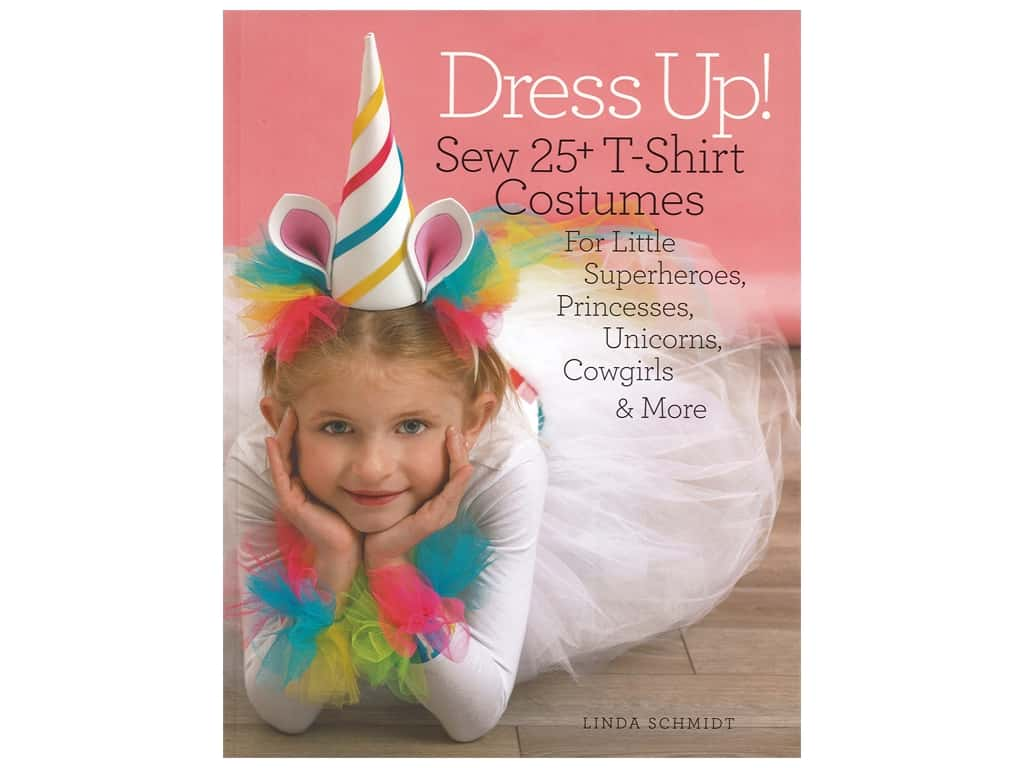 Get Creative 6 Dress Up! Sew 25 T-Shirt Costumes Book