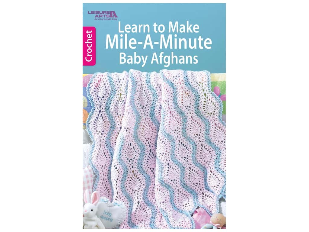 Leisure Arts Learn To Make Mile-A-Minute Baby Afghans Book
