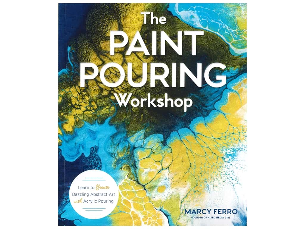 The Paint Pouring Workshop Book