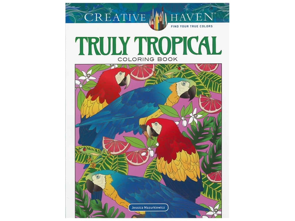 Dover Publications Creative Haven Truly Tropical Coloring Book