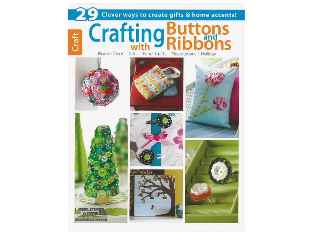 Leisure Arts Crafting With Buttons & Ribbons Book