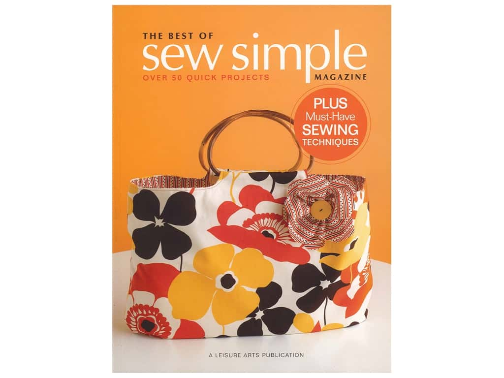 The Best Of Sew Simple Magazine Book by Leisure Arts