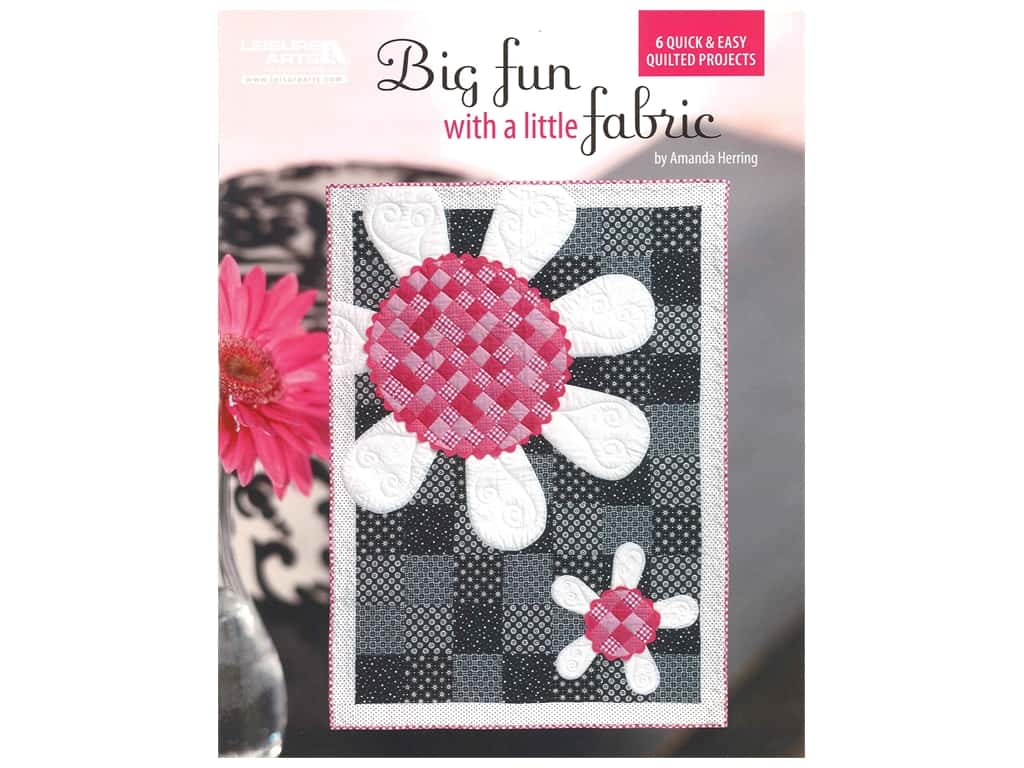 Leisure Arts Big Fun With A Little Fabric Book