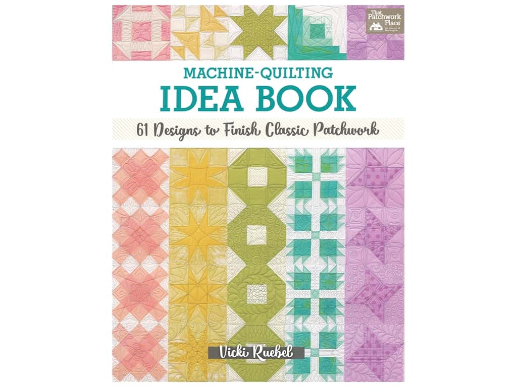 That Patchwork Place Machine Quilting Idea Book